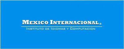 México Internacional - Instituto de Idiomas y Computación Gustavo A. Madero